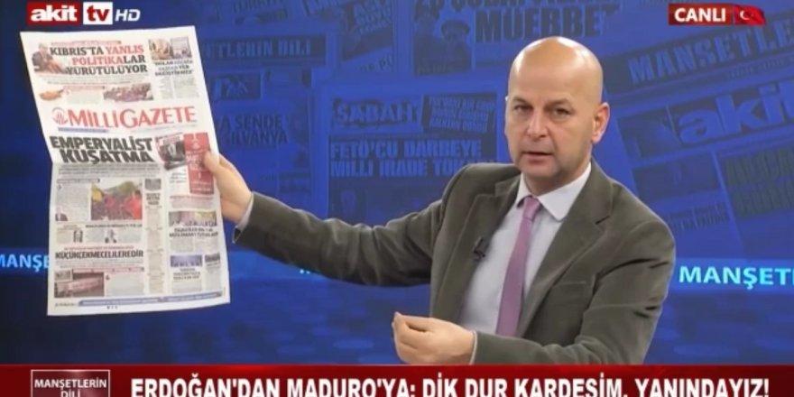 """""""Maduro'yu gönderirlerse Erdoğan'ı paketlerler"""""""