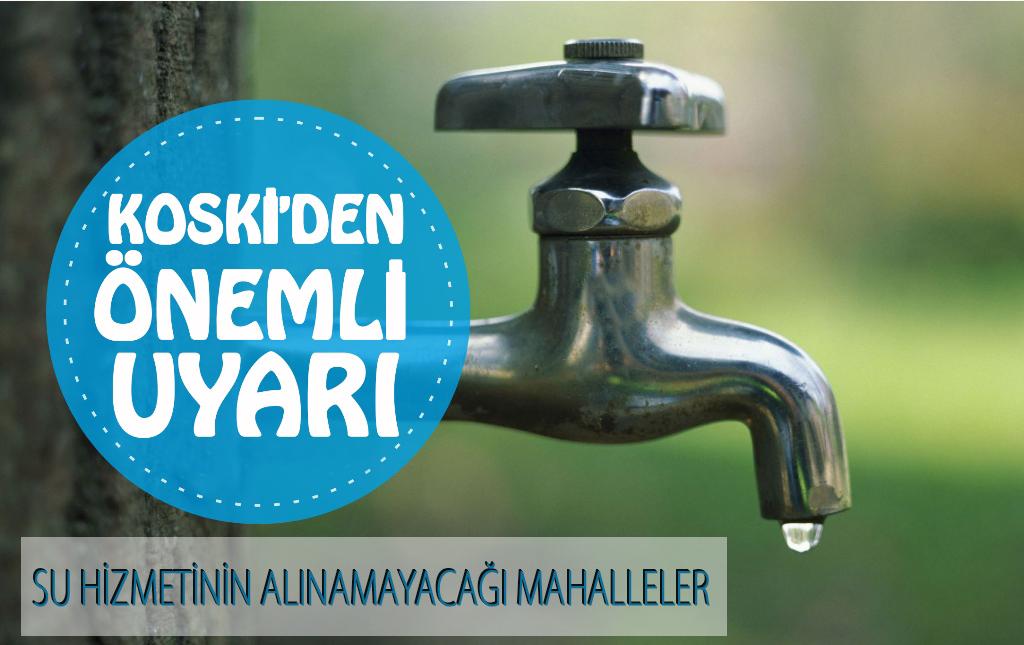 Yarın 5 mahalleye su verilmeyecek