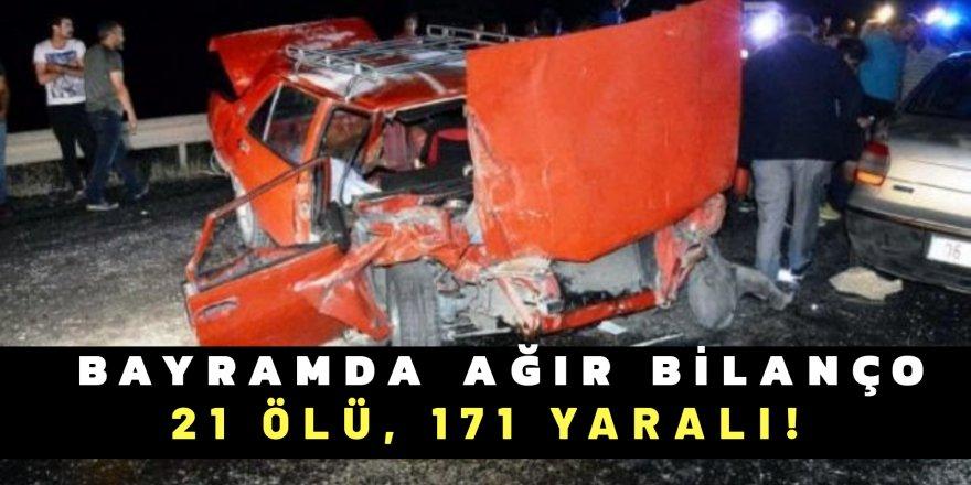 Kaza bilançosu: 21 ölü, 171 yaralı