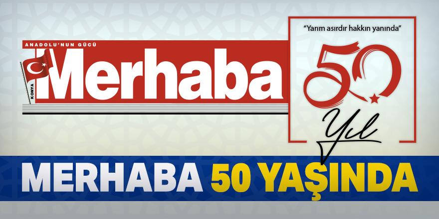 Merhaba Gazetesi 50 yaşında