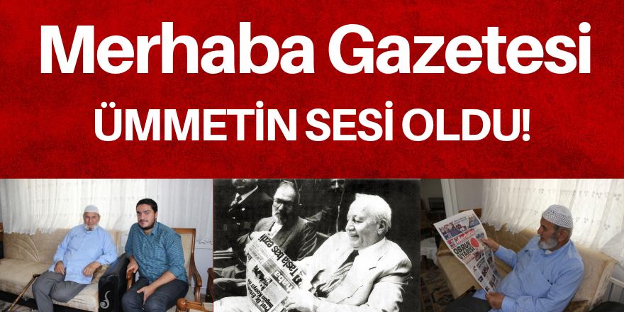 Merhaba Gazetesi  ümmetin sesidir!
