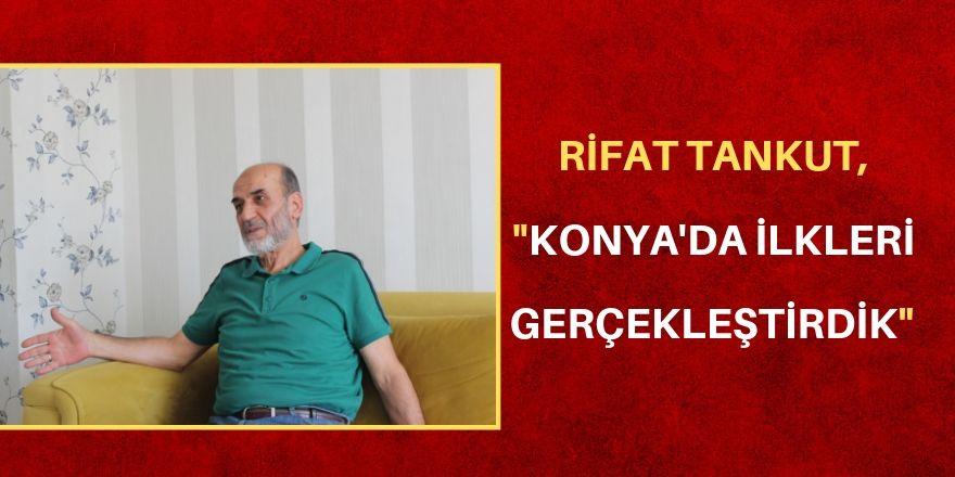 Konya'da ilkleri  gerçekleştirdik