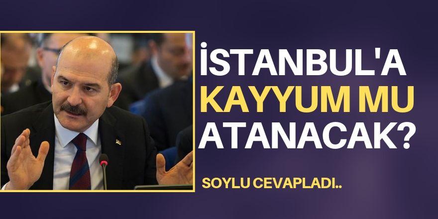 'İstanbul'a kayyum mu atanacak?' sorusuna yanıt!