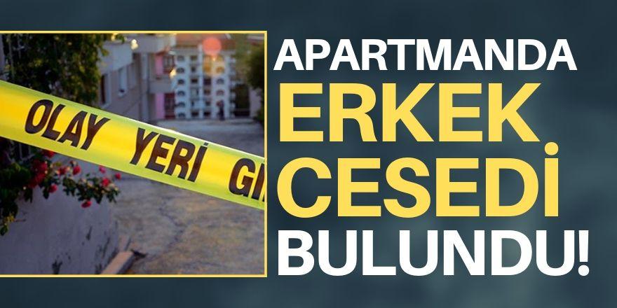 Apartmanda erkek cesedi bulundu!