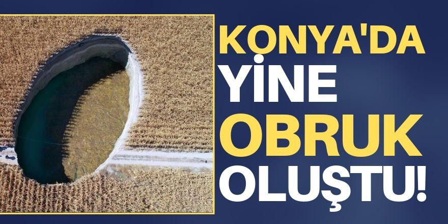 Konya'da yeni obruk oluştu!
