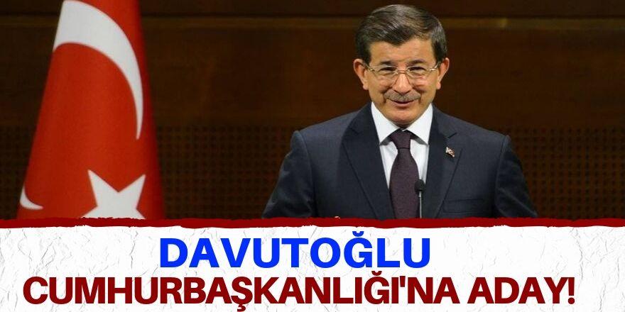 Davutoğlu, Cumhurbaşkanlığı'na aday!