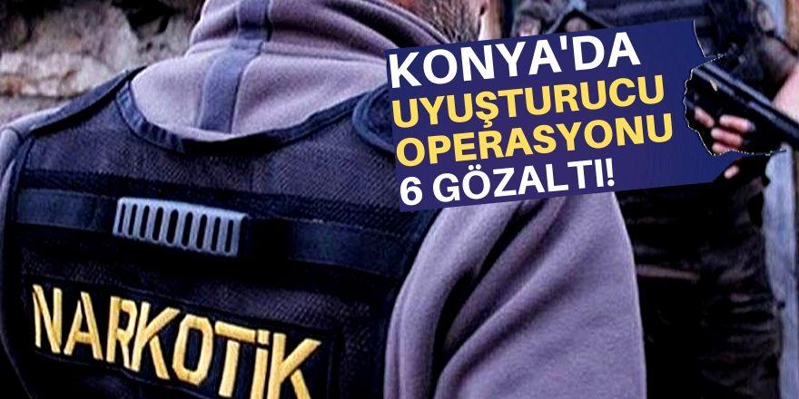 Konya'da uyuşturucu operasyonu!