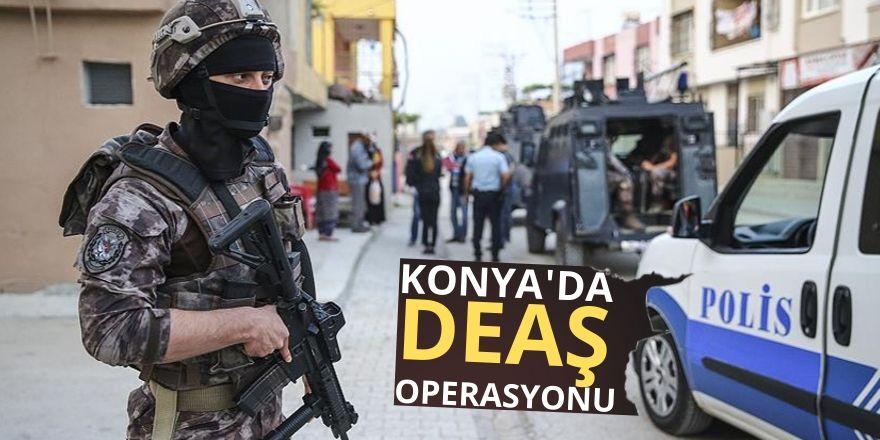 Konya'da DEAŞ operasyonu!