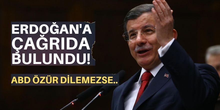 Davutoğlu'dan Erdoğan'a çağrı!