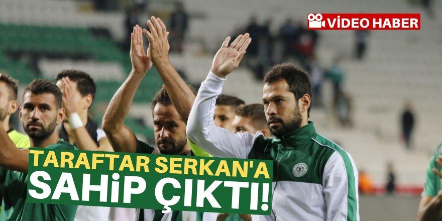 Konyaspor taraftarı Serkan'a sahip çıktı