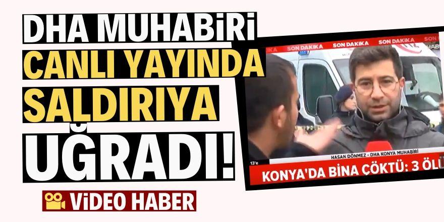 Canlı yayın yapan DHA muhabirine saldırı!