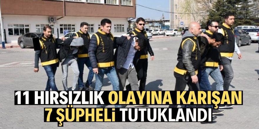 7 hırsızlık şüphelisi tutuklandı