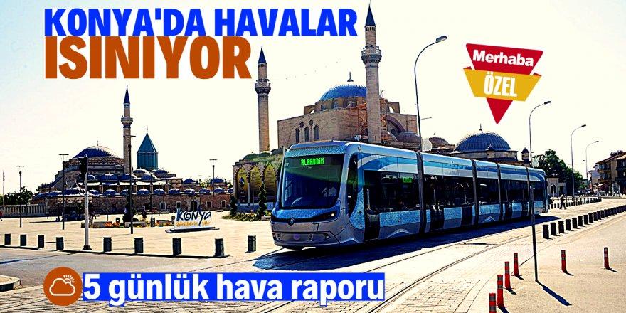 Konya'da hava ısınıyor!