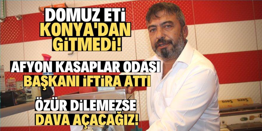 Afyonlu başkandan Konya'ya domuz eti iftirası!