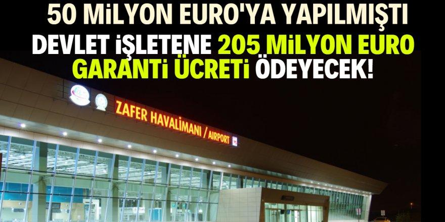 Hazine, Zafer Havalimanı için 205 milyon euro ödeyecek!
