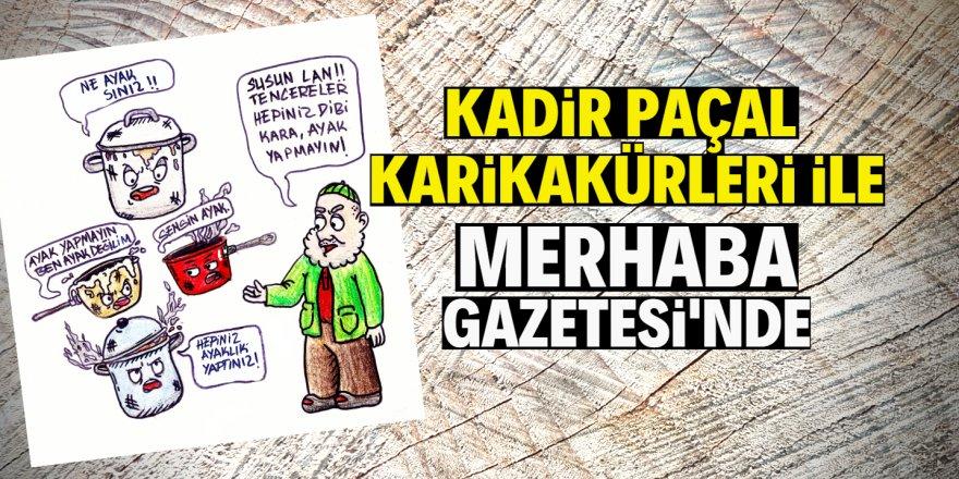 Merhaba Gazetesi Karikatüristi Kadir Paçal'ın kaleminden