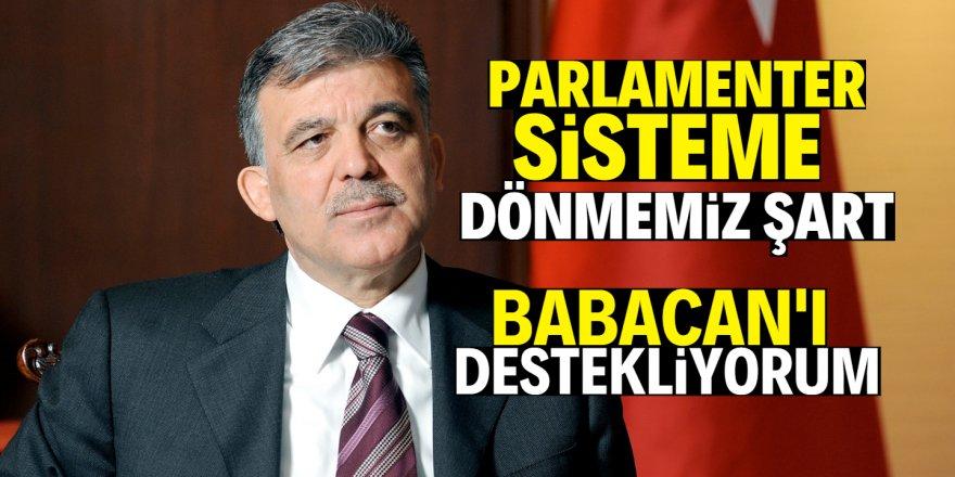 Abdullah Gül suskunluğunu bozdu!