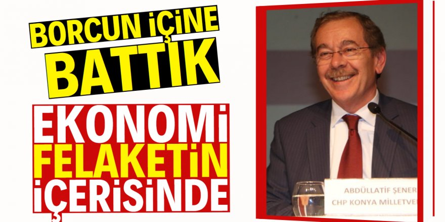 Şener'den AK Parti'ye ekonomi eleştirisi