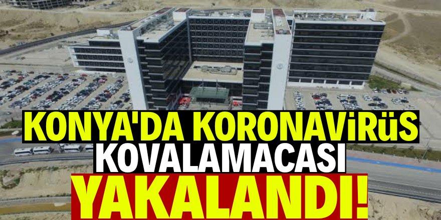 Konya'da koronavirüs kovalamacası!