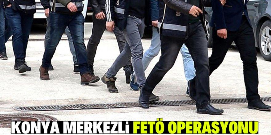 Konya merkezli 6 ilde FETÖ operasyonu: 9 gözaltı