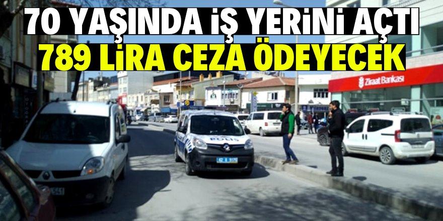 Konya'da 70 yaşındaki vatandaşa ceza yazıldı