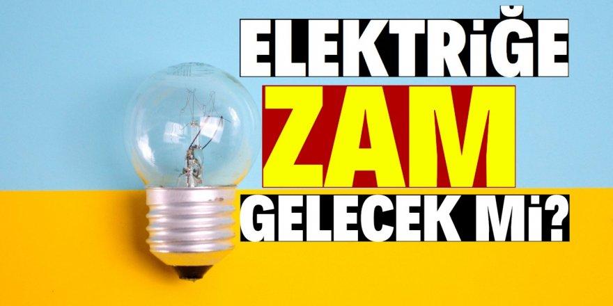 Elektriğe zam gelecek mi? EPDK açıkladı