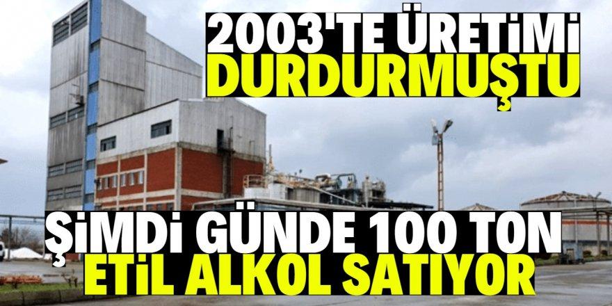 14 yıl atıl kalan etil alkol fabrikası imdada yetişti