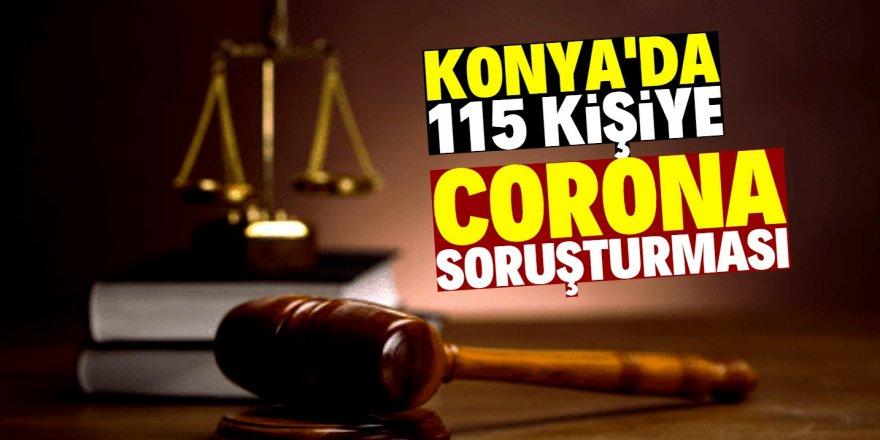Konya'da korona virüs soruşturması