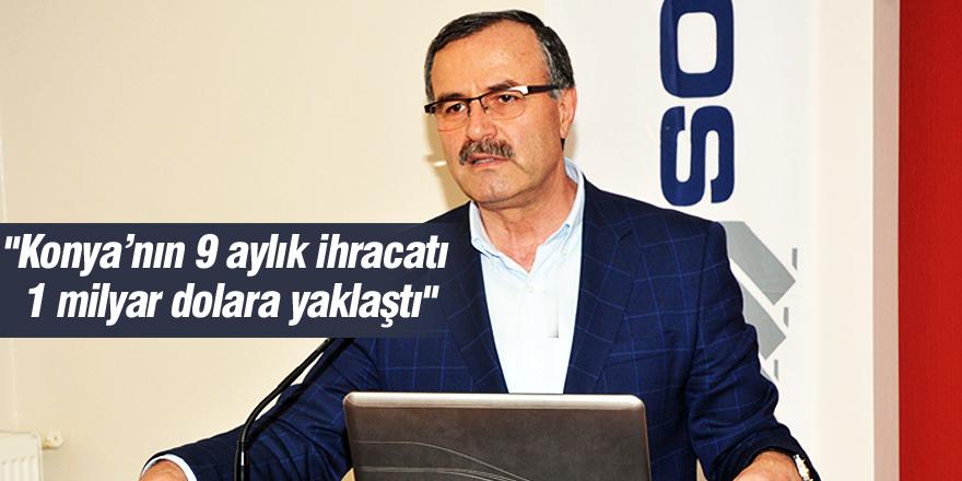 """Kütükcü: """"Konya'nın 9 aylık ihracatı 1 milyar dolara yaklaştı"""""""