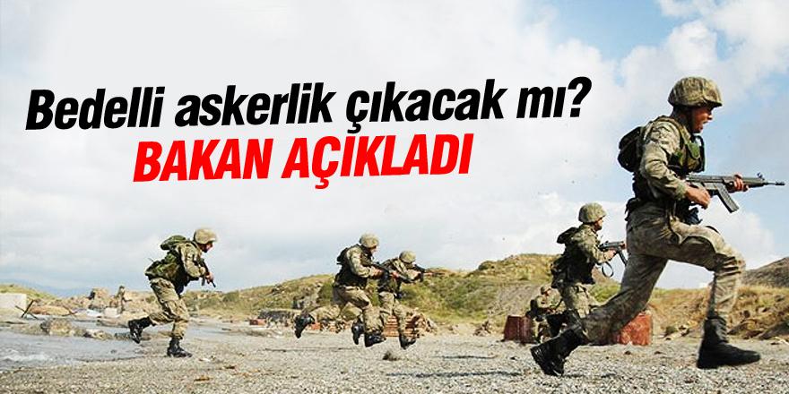 Bedelli askerlik 2016 çıkacak mı bakan açıkladı!