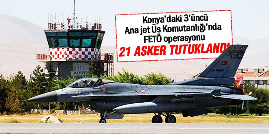 Konya'da 21 asker tutuklandı