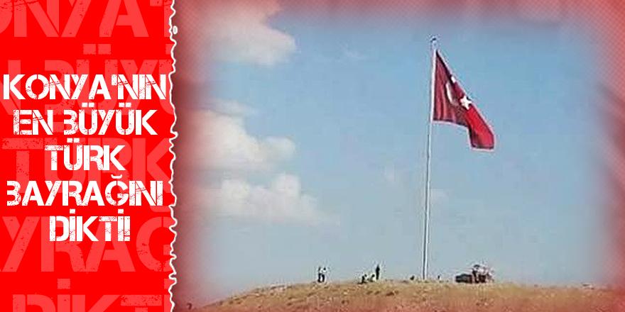 Konya'nın en büyük Türk bayrağını dikti!