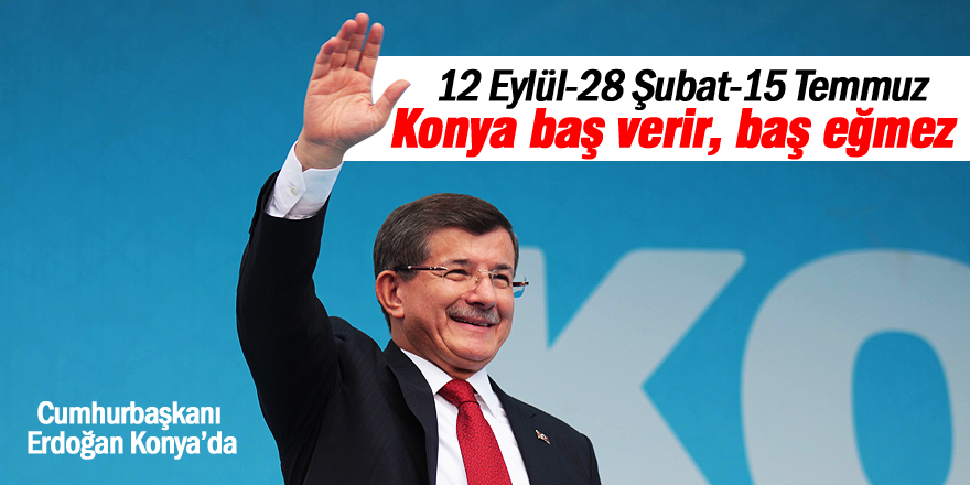 """""""Konya baş verir, baş eğmez"""""""