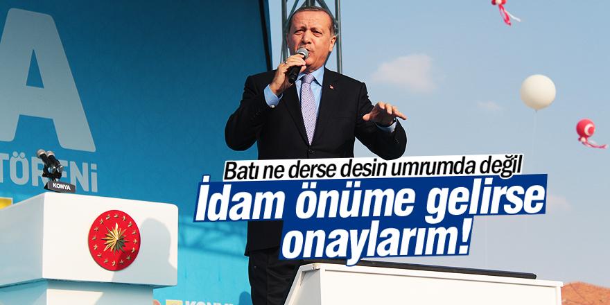Erdoğan Konya'da konuştu: İdamı onaylarım