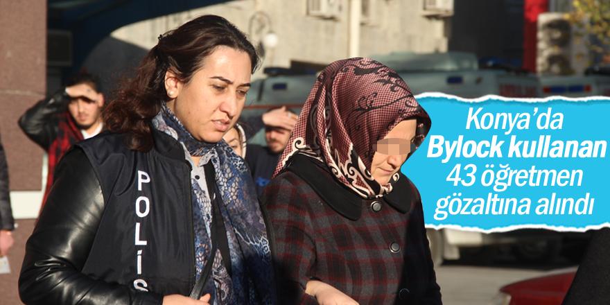 Konya'da 43 öğretmen gözaltına alındı