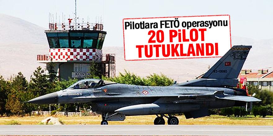 20 pilot FETÖ'den tutuklandı