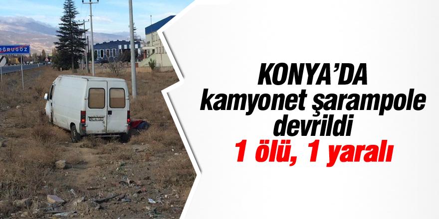 Konya'da kamyonet şarampole devrildi: 1 ölü, 1 yaralı