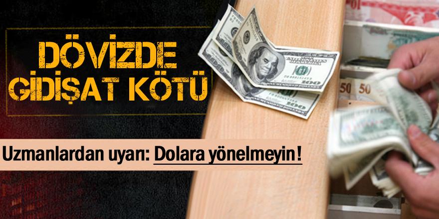 Dolara yönelmeyin!
