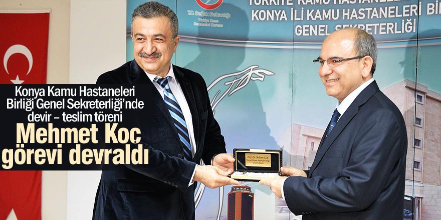 Mehmet Koç görevi devraldı