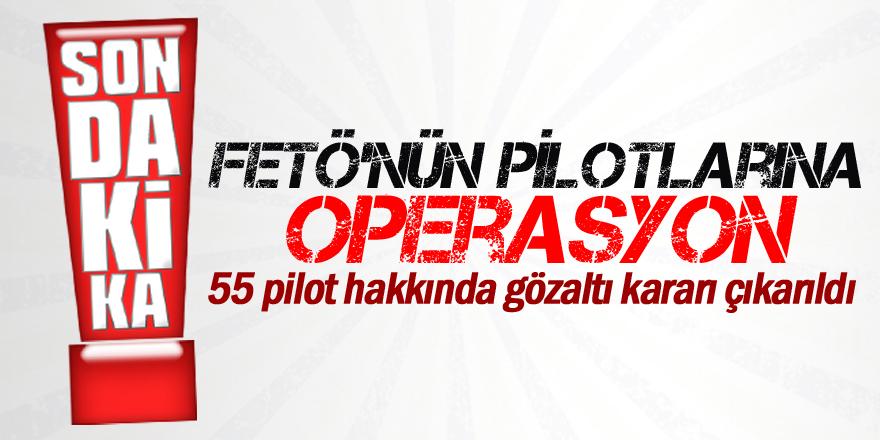 'FETÖ'nün pilotlarına' operasyon