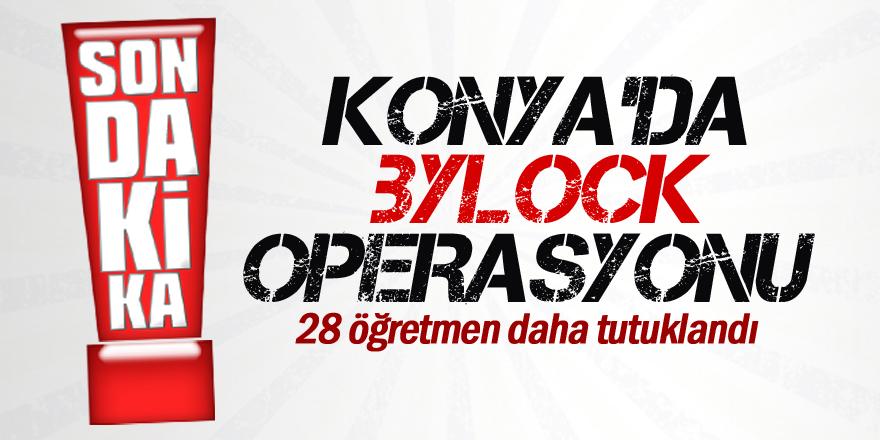 Konya'da FETÖ'den 28 öğretmen daha tutuklandı