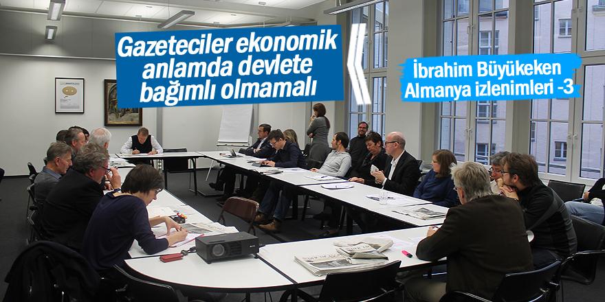 Gazeteciler devlete bağımlı olmamalı