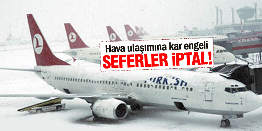 İstanbul uçuşları iptal edildi