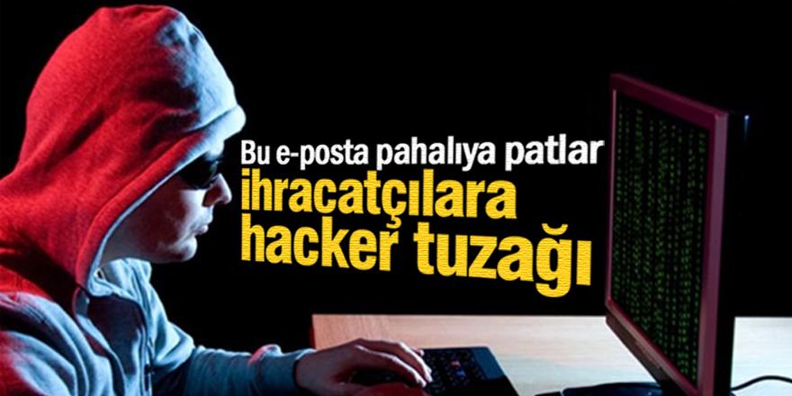 İhracatçılara hacker tuzağı