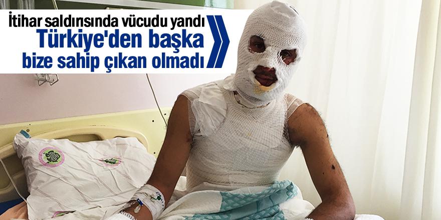 """""""Türkiye'den başka bize sahip çıkan olmadı"""""""