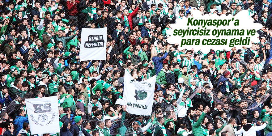 Konyaspor'a seyircisiz oynama cezası