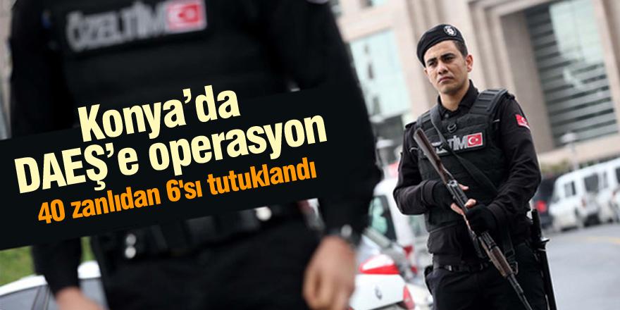 Konya'da DEAŞ operasyonu: 6 kişi tutuklandı