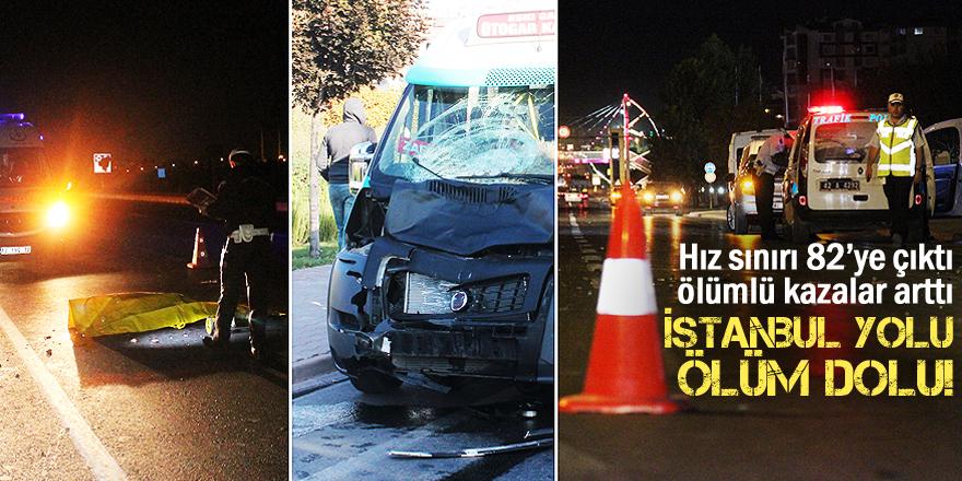 İstanbul Yolu, ölüm dolu!