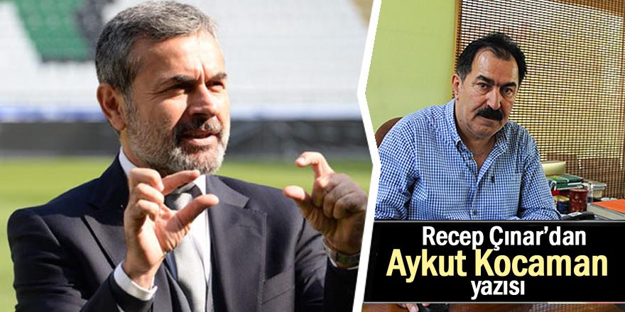 Recep Çınar'dan Kocaman yazısı