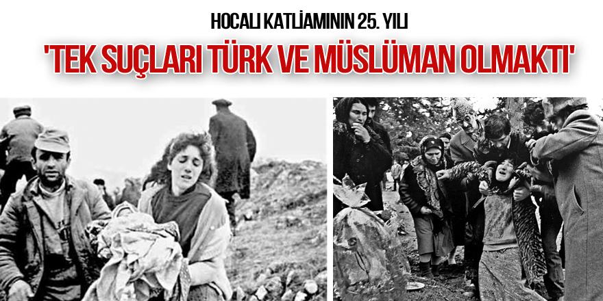 'Tek suçları Türk ve Müslüman olmaktı'